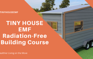 Tiny House EMF Radiation-Free Building Course